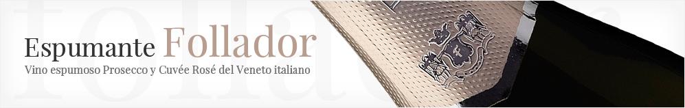 FOLLADOR - Espumoso Prosecco y Rosé